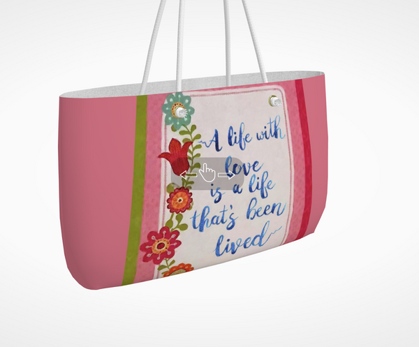 A Life With Love - Weekender Tote Bag
