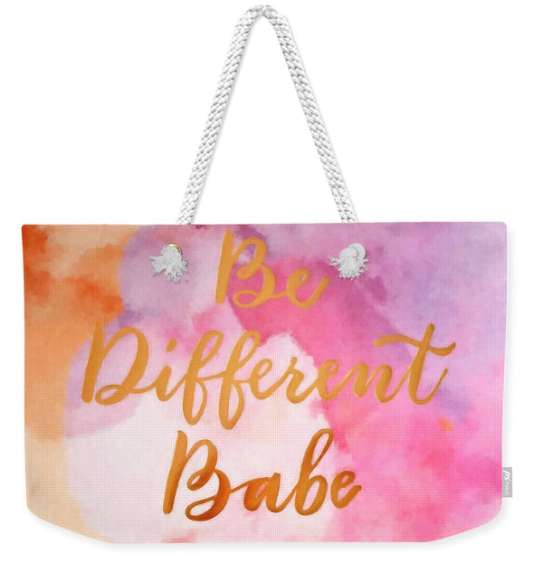 Be Different Babe - Weekender Tote Bag