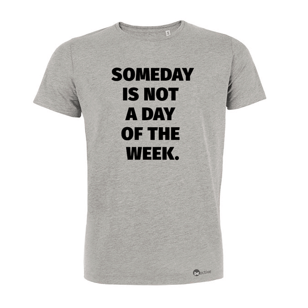 Someday is not a day of the week - Herren