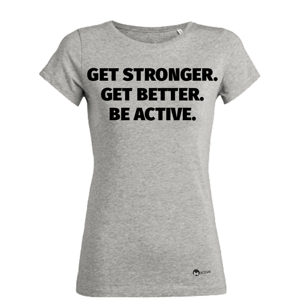 Get stronger. Get better. Be Active. - Damen