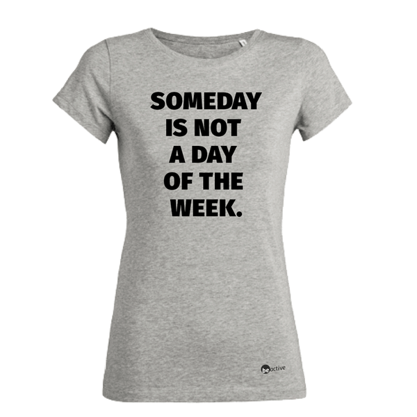 Someday is not a day of the week - Damen