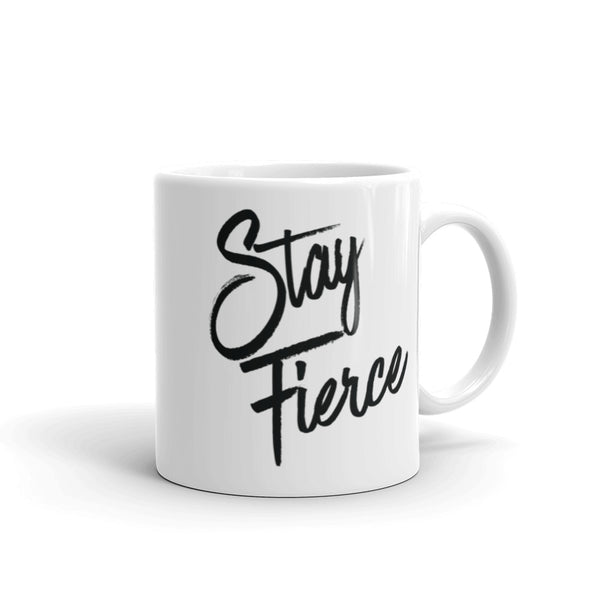 Stay Fierce Mug