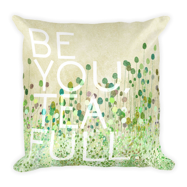 Be You Tea Full Floral Tea Gift Pillow