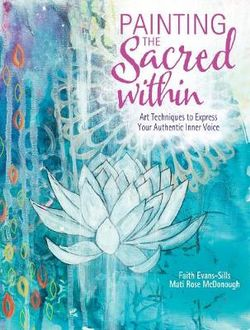Painting The Sacred Within - Book