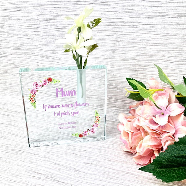 Glass Single Stem Vase - If Mums were flowers I'd pick you!