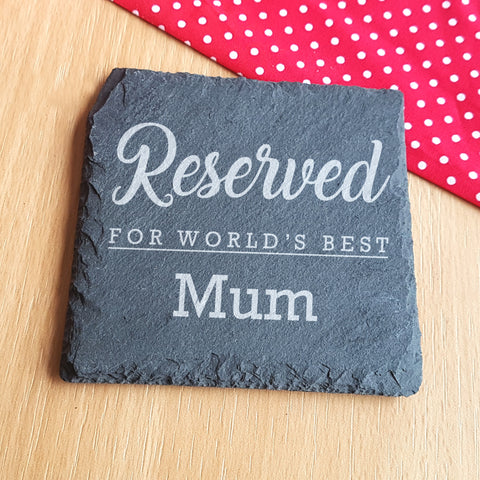 Coaster - Reserved for world's best Mum
