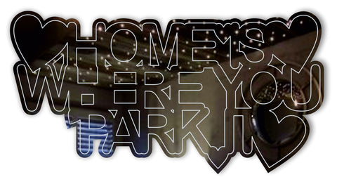 home is where you park it mirror. shatterproof acrylic by lasercraft
