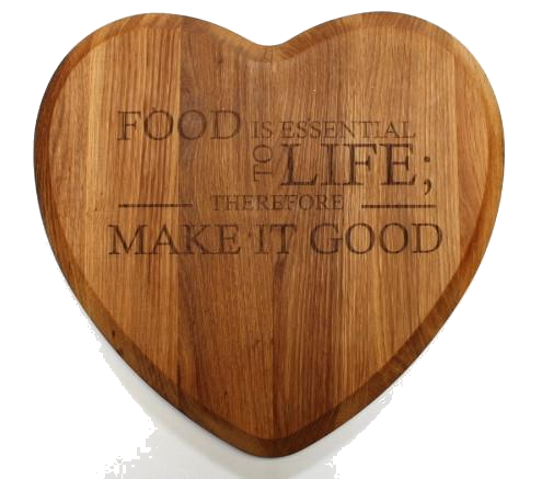 "Chopping board heart shaped - ""Food is essential to life"""