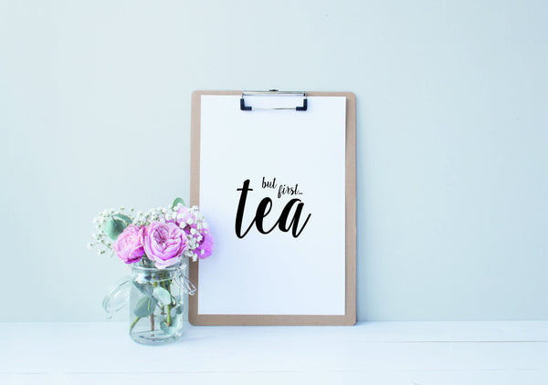 but first tea downloadable print wall art