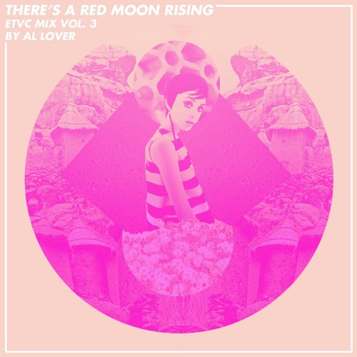 ETVC Mix Vol. 3 / There's A Red Moon Rising