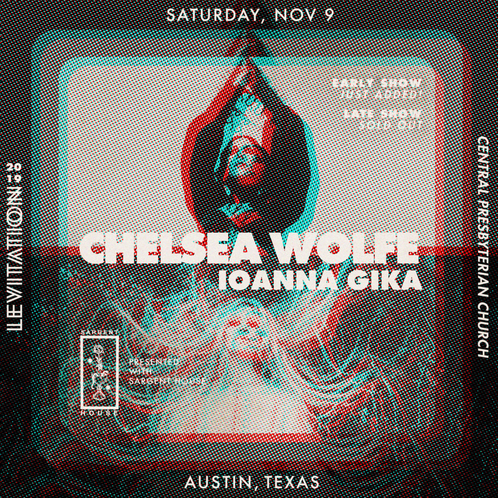 LEVITATION 2019 – Chelsea Wolfe / Ioanna Gika (Early Show) Added