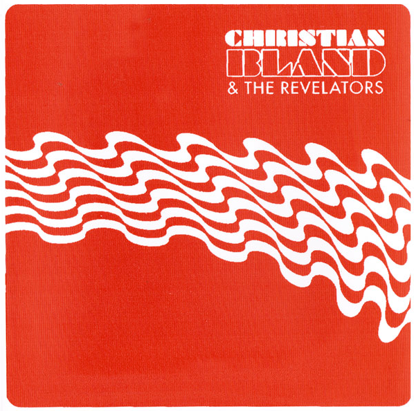 CHRISTIAN BLAND AND THE REVELATORS – THE LOST ALBUM