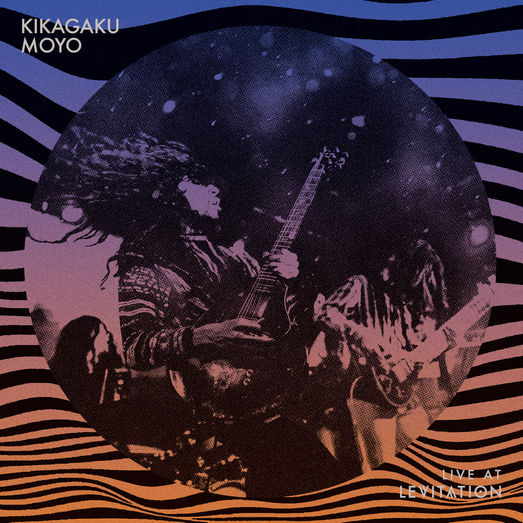 RVRB-046 : Kikagaku Moyo - Live at LEVITATION