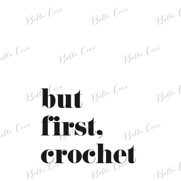 But First Crochet Print