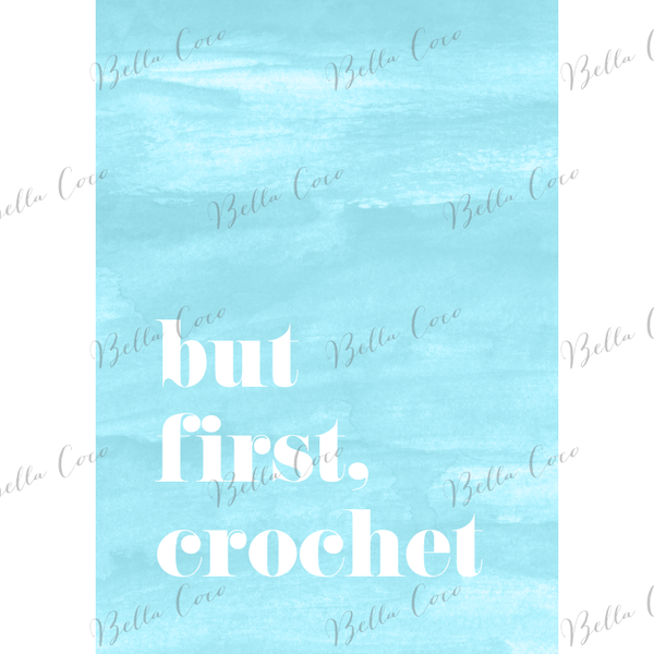 But First Crochet Print - Duck Egg