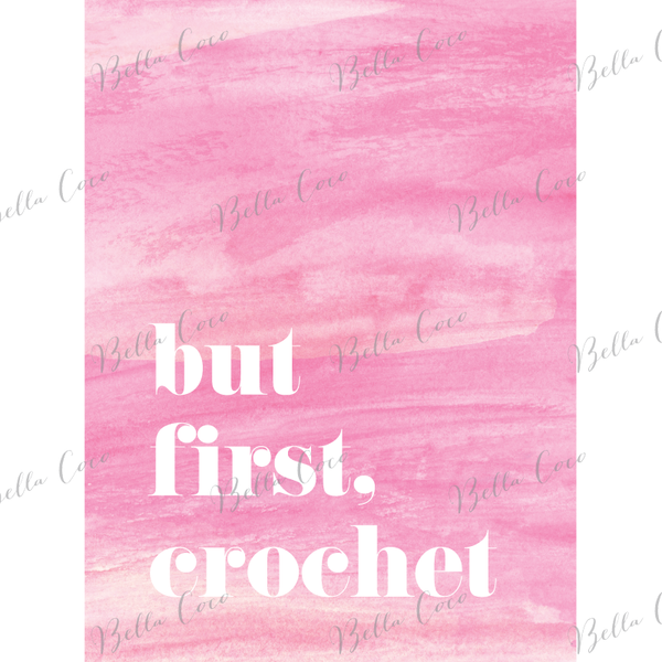 But First Crochet Print - Pink