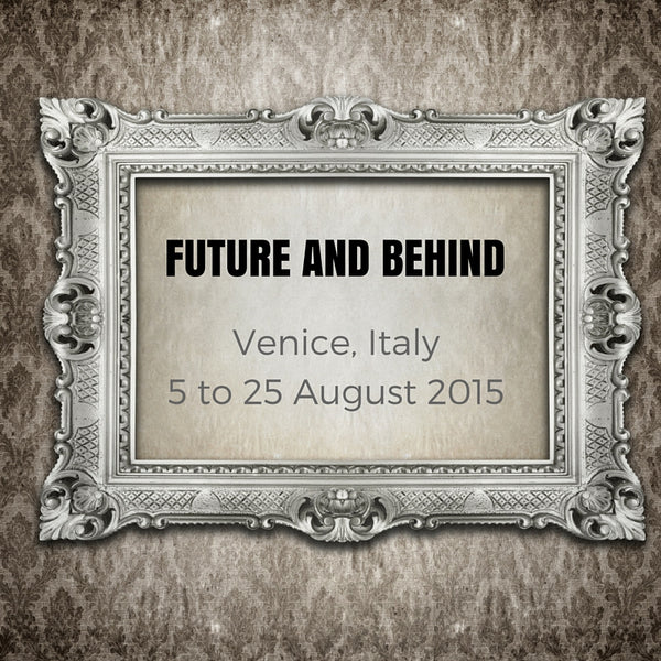Future and Behind Contemporary Art Exhibition Venice Italy August 2015 - Elle Smith Artist