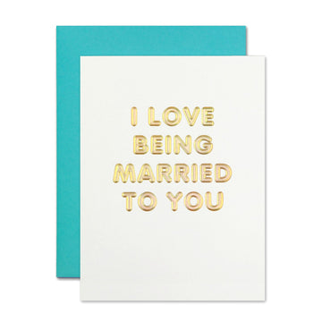 I love being married to you golden text greeting card