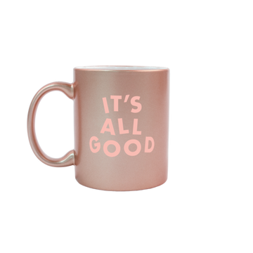 It's All Good Rose Gold Mug