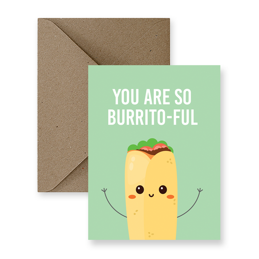 you are so burrito-ful food pun greeting card