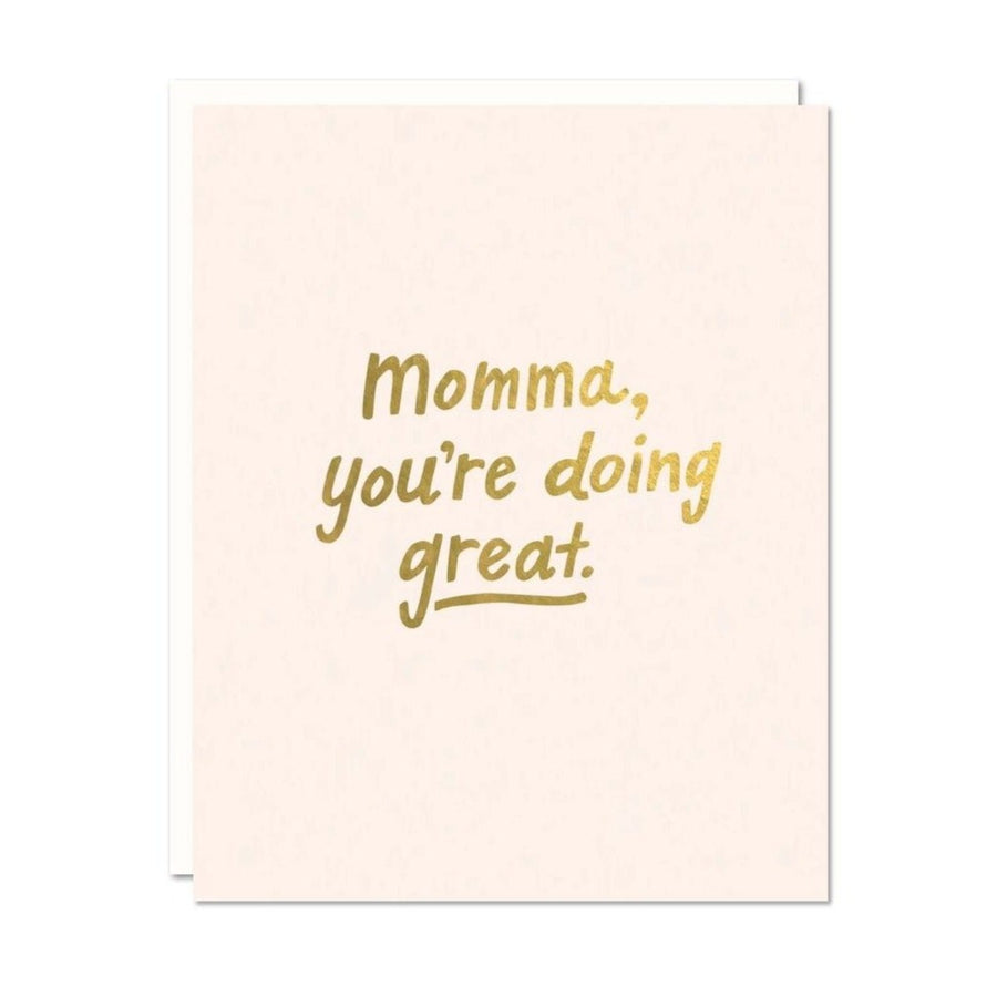 gold foil momma, you're doing great greeting card