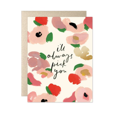 I'll always pick you floral greeting card