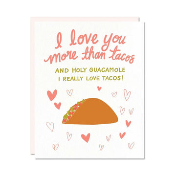 Love You More Than Tacos Card