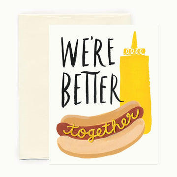 we're better together hot dog and mustard greeting card