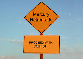 Mercury in Retrograde Proceed with Caution