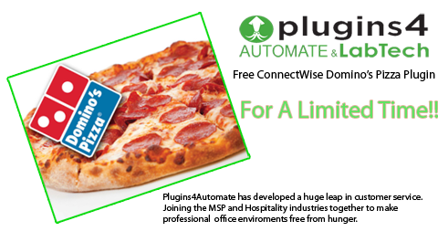 Plugins4Automate's New ConnectWise Automate Domino's Pizza Plugin