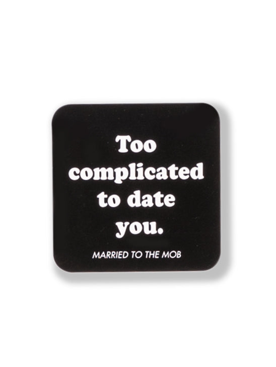 c062ede143407 The Married To The Mob Too Complicated To Date Sticker – INSTOCKSHOWROOM