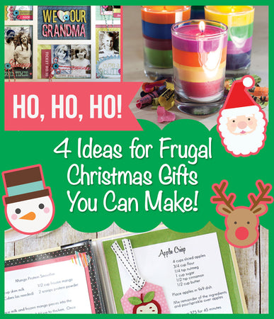 4 Ideas for Frugal Christmas Gifts You Can Make