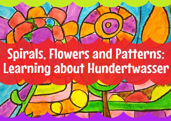 Spirals, Flowers and Patterns: Learning about Hundertwasser