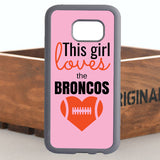 This Girl Loves the Broncos Phone Case for iPhone & Samsung