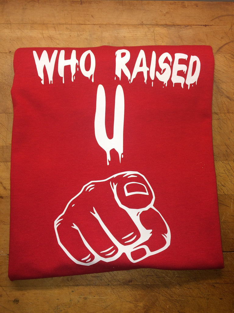 A5. WHO RAISED YOU (RED)