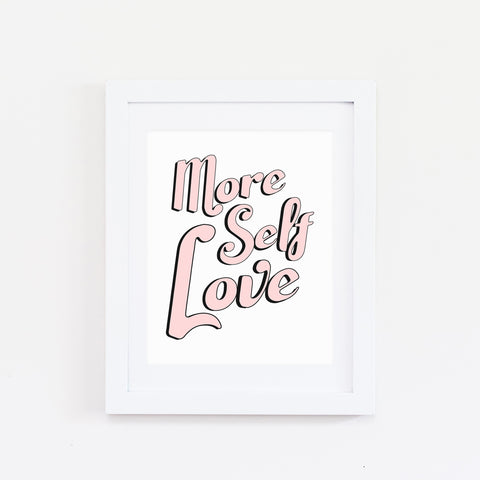 More self love print