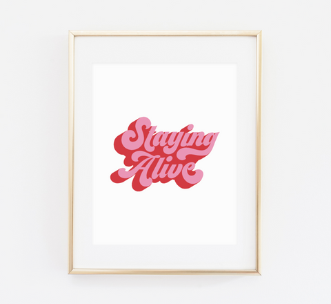 Staying Alive print