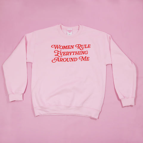 Women Rule Everything Around Me Sweater