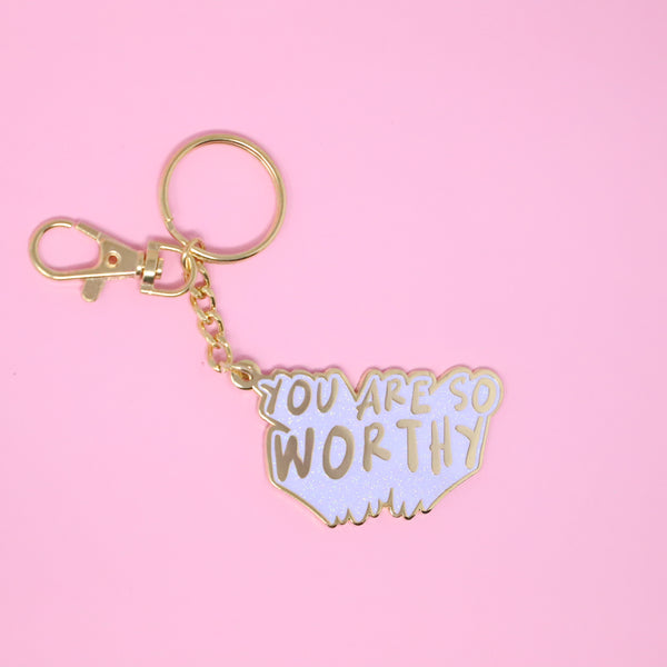 You Are So Worthy Keychain