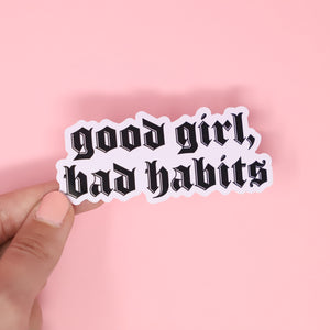 Good Girl Bad Habits sticker