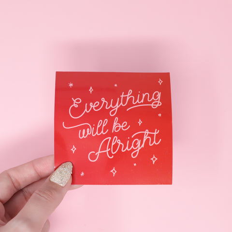 Everything will be alright sticker