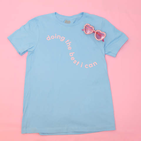 Doing The Best I Can T-shirt