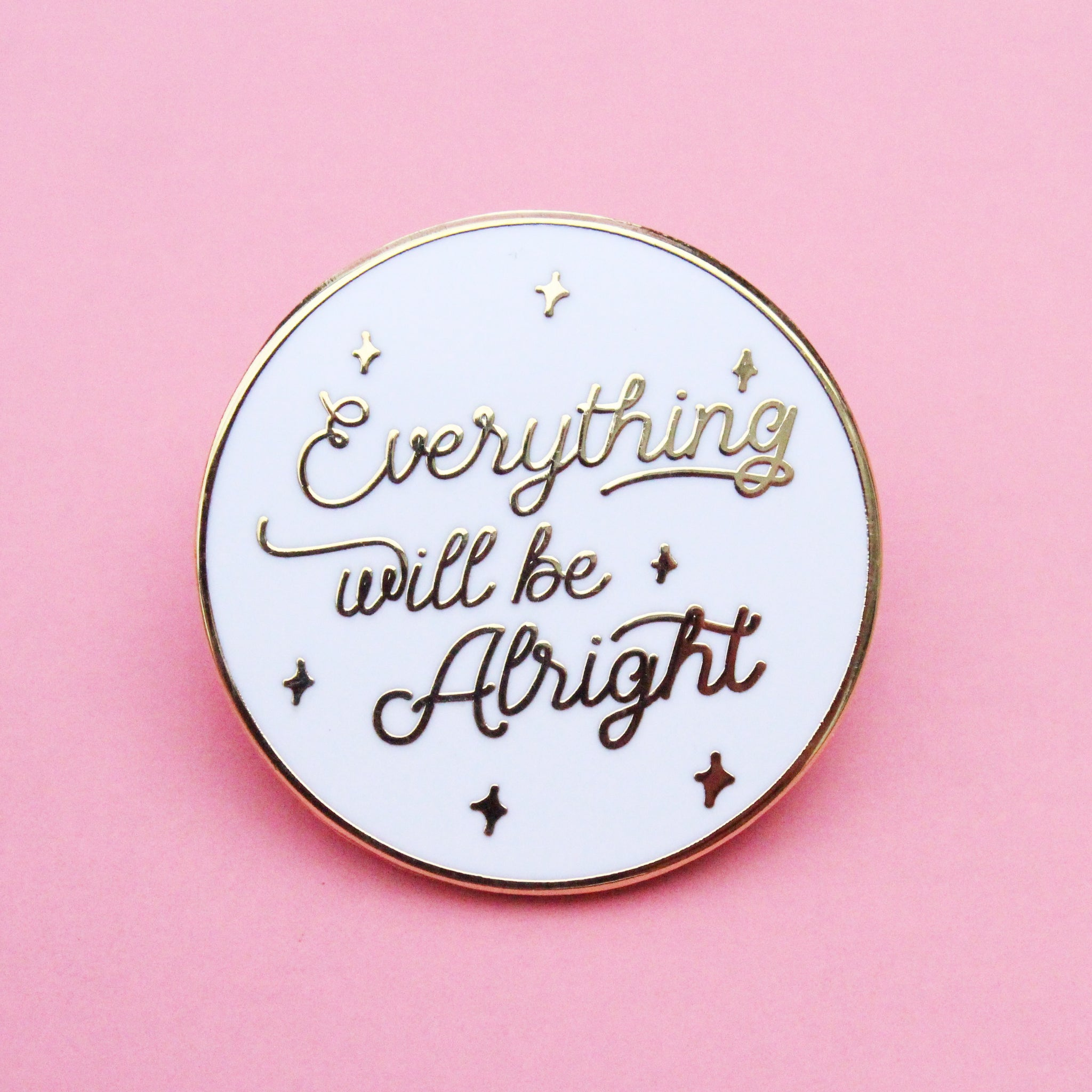 Everything will be alright white enamel pin