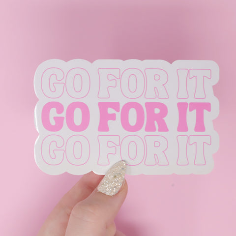 Go For It Sticker
