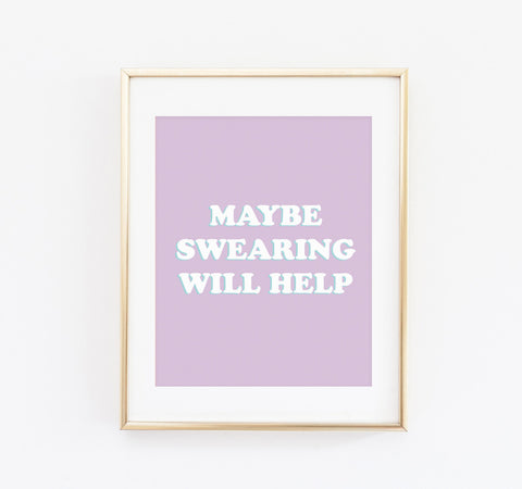 Maybe swearing will help Print