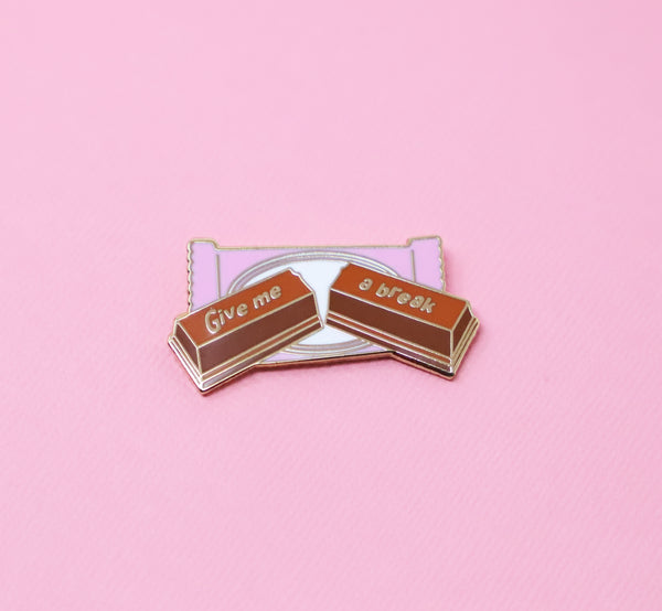 Give me a break enamel pin