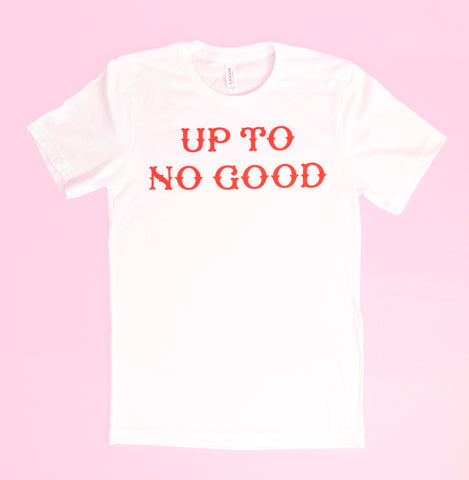 Up to no good t-shirt