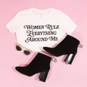 Women rule everything around me T-shirt BLACK