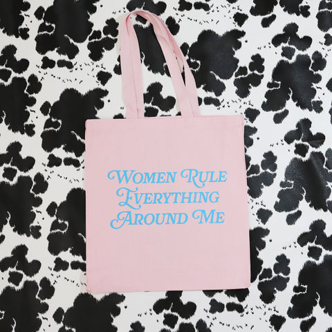 Women Rule Everything Around Me Tote Bag