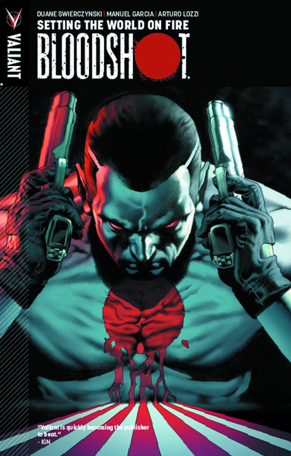 BLOODSHOT TP VOL 01 SETTING WORLD ON FIRE (C: 0-1-1)